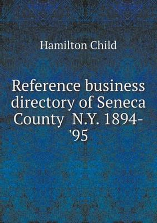 Reference Business Directory of Seneca County N.Y. 1894-'95