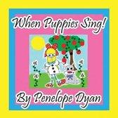 When Puppies Sing!