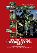 Il giardino privato di Roberto Burle Marx Il sítio