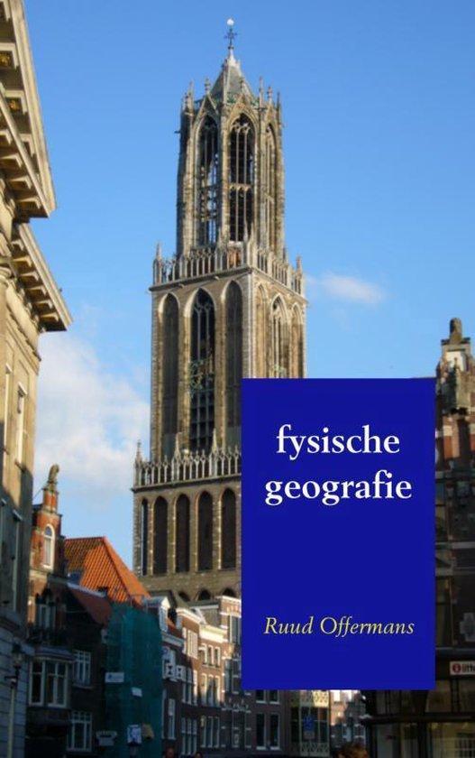 Fysische geografie - Ruud Offermans |
