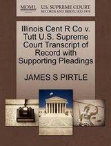 Illinois Cent R Co V. Tutt U.S. Supreme Court Transcript of Record with Supporting Pleadings