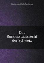 Das Bundesstaatsrecht Der Schweiz