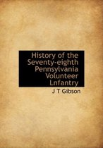 History of the Seventy-Eighth Pennsylvania Volunteer Lnfantry