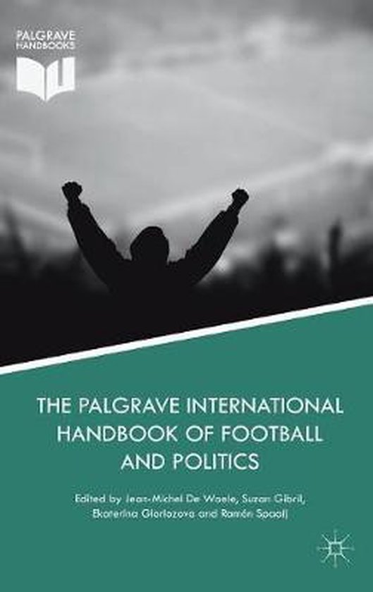 Afbeelding van The Palgrave International Handbook of Football and Politics