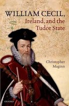 William Cecil, Ireland, and the Tudor State