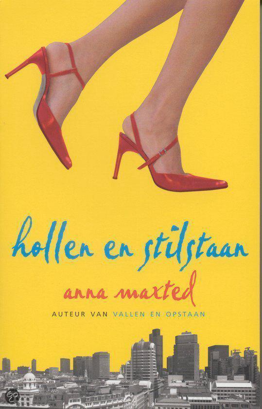 Hollen En Stilstaan - Anna Maxted  