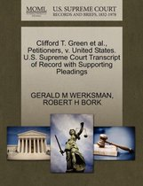 Clifford T. Green Et Al., Petitioners, V. United States. U.S. Supreme Court Transcript of Record with Supporting Pleadings