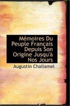 Memoires Du Peuple Francais Depuis Son Origine Jusqu'a Nos Jours