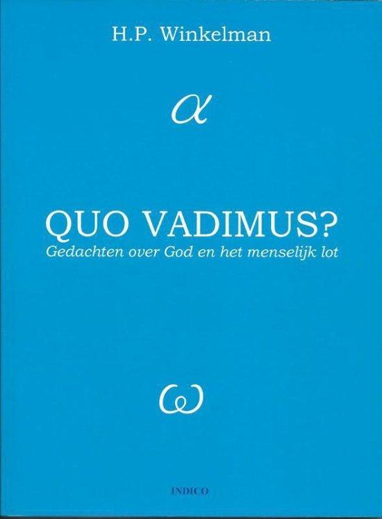 Quo vadimus? - H.P. Winkelman |