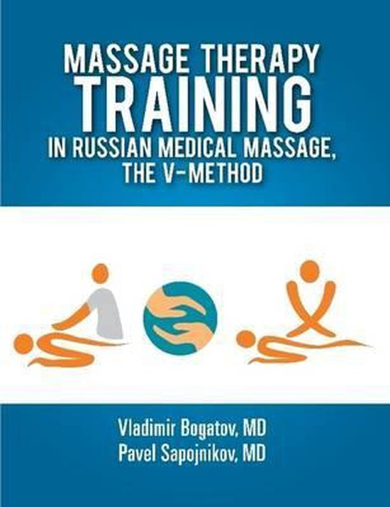 Massage Therapy Training in Russian Medical Massage, The V-Method