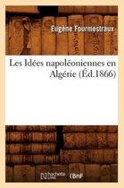 Les Idees napoleoniennes en Algerie, (Ed.1866)