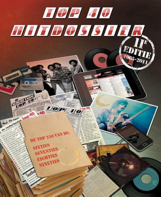 Top 40 Hitdossier 11e editie 1965-2012 - Stichting Nederlandse Top 40 | Fthsonline.com