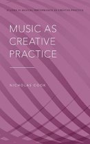 Music as Creative Practice