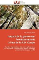 Impact de la Guerre Sur l'Environnement � l'Est de la R.D. Congo