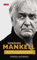 Henning Mankell. Over het leven van de idealist, workaholic en schrijver van de beroemde Wallander-serie