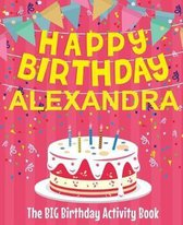 Happy Birthday Alexandra - The Big Birthday Activity Book