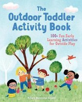 The Outdoor Toddler Activity Book