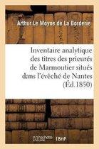Inventaire analytique des titres des prieures de Marmoutier situes dans l'eveche de Nantes