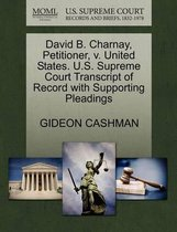 David B. Charnay, Petitioner, V. United States. U.S. Supreme Court Transcript of Record with Supporting Pleadings