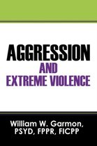 Aggression and Extreme Violence