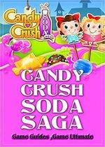 Candy Crush Soda Saga Game Guides Full