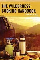 The Wilderness Cooking Handbook