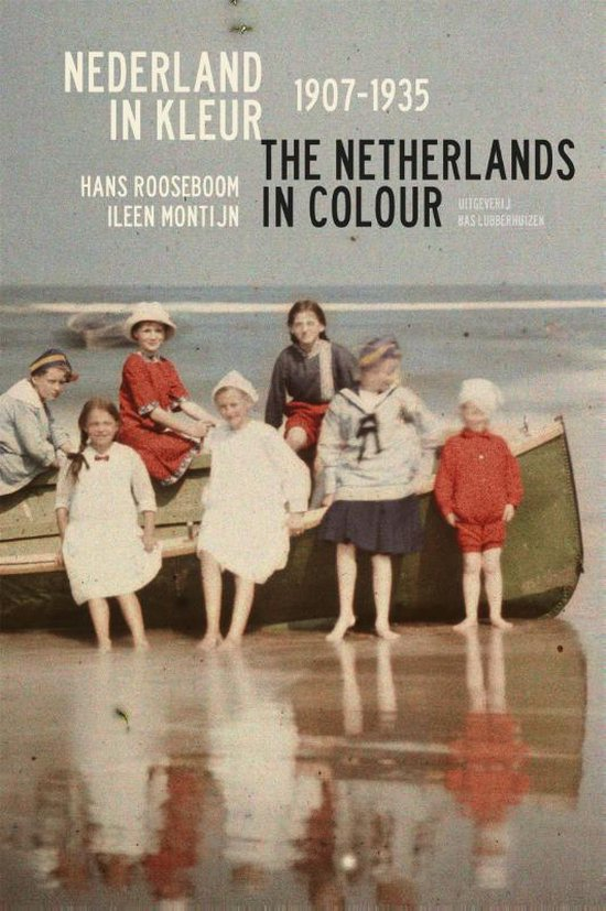 Nederland in kleur; The Netherlands in colour - Hans Rooseboom | Fthsonline.com