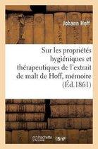 Sur les proprietes hygieniques et therapeutiques de l'extrait de malt de Hoff, memoire