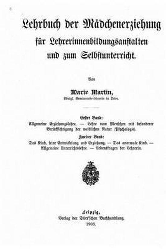 Lehrbuch Der M dchenerziehung F r Lehrerinnenbildungsanstalten Und Zum Selbstunterricht