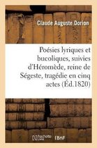 Poesies lyriques et bucoliques, suivies d'Heromede, reine de Segeste, tragedie en cinq actes