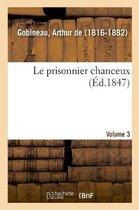 Le Prisonnier Chanceux. Volume 3