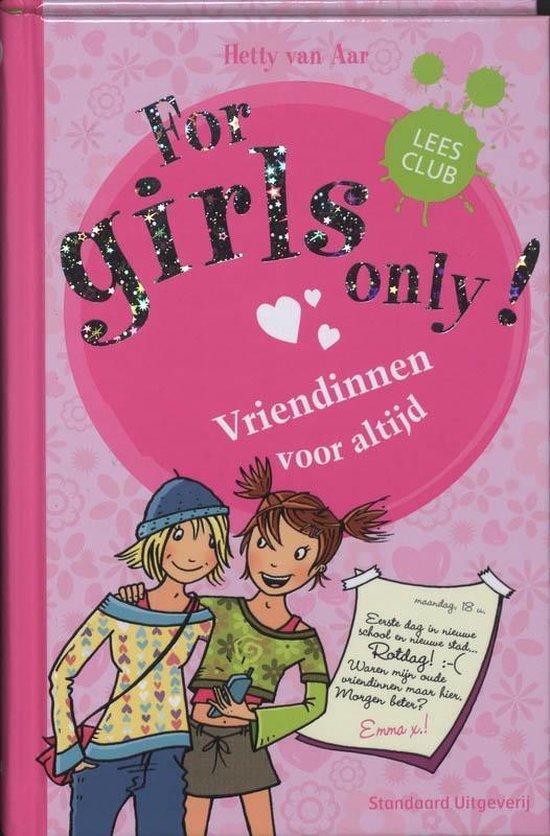 For Girls Only! - Vriendinnen voor altijd - H. van Aar |