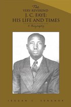 The Very Reverend J. C. Faye:His Life and Times