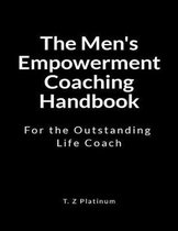 The Men's Empowerment Coaching Handbook
