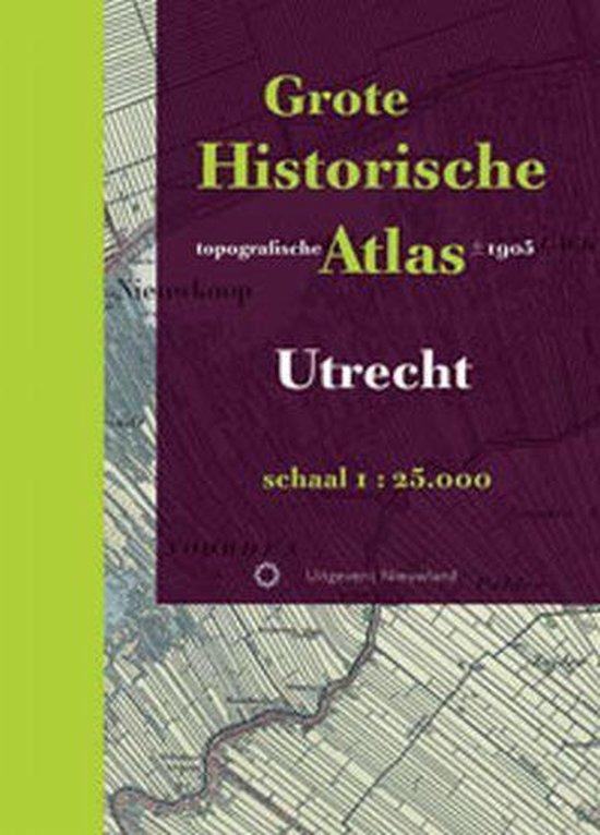 Historische provincie atlassen - Grote Historische topografische Atlas Utrecht - W. Breedveld |
