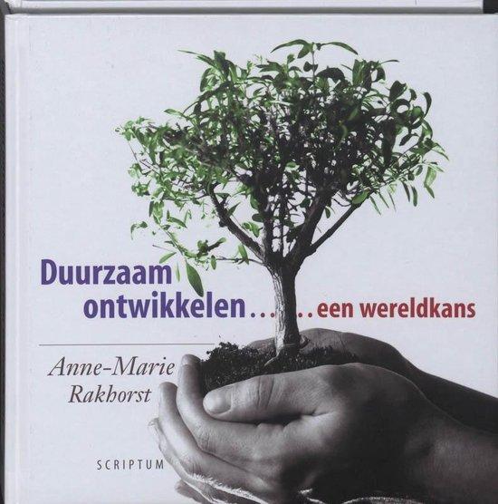 Duurzaam ontwikkelen... een wereldkans - A.-M. Rakhorst |