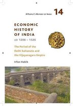 A Peoples History of India 14 - - Economic History of India, AD 1206-1526, The Period of the Delhi