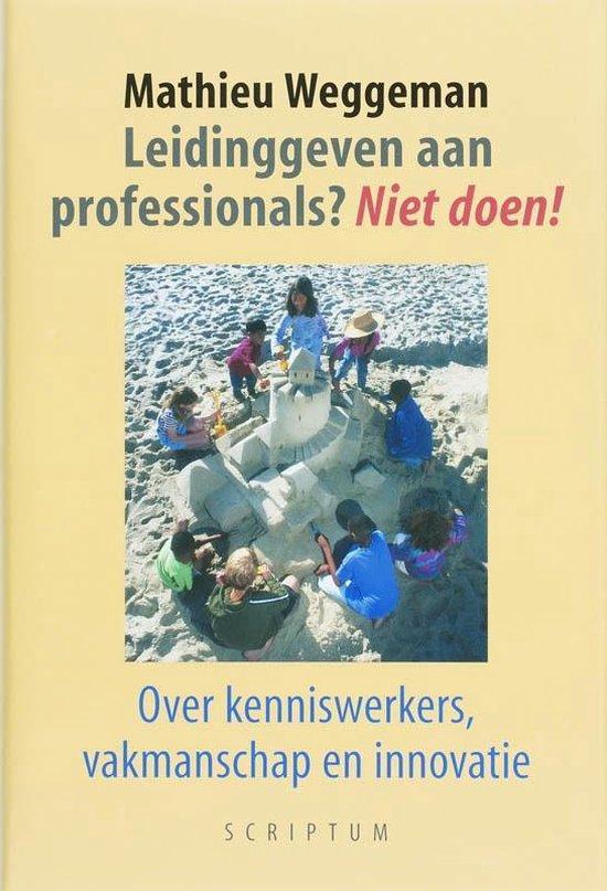 Boek cover Leidinggeven aan professionals? Niet doen! van M. Weggeman (Hardcover)