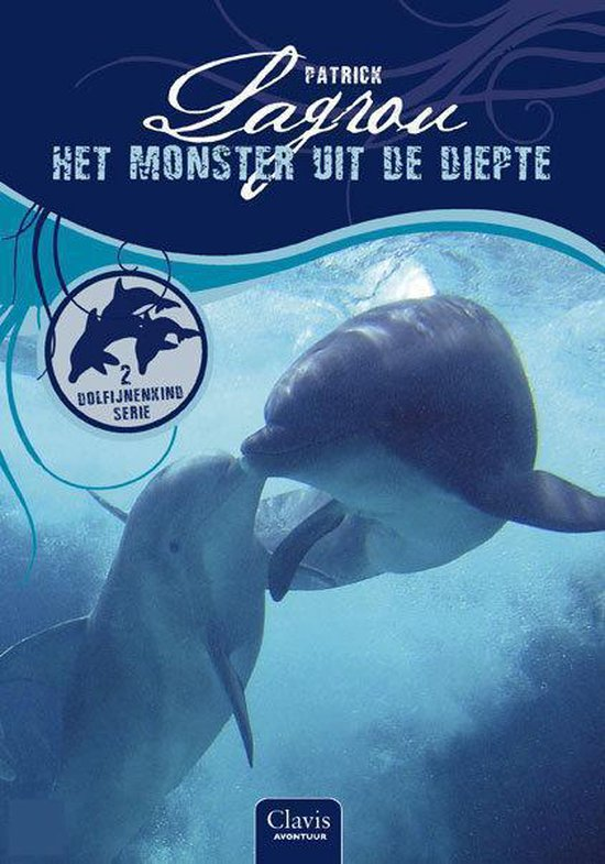 Dolfijnenkind 2 - Het monster uit de diepte - Patrick Lagrou |
