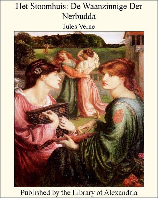 Het Stoomhuis: De Waanzinnige Der Nerbudda - Jules Verne |