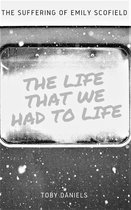 The Life that we had to Life