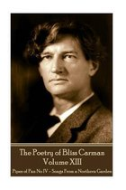 The Poetry of Bliss Carman - Volume XIII