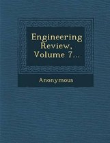 Engineering Review, Volume 7...