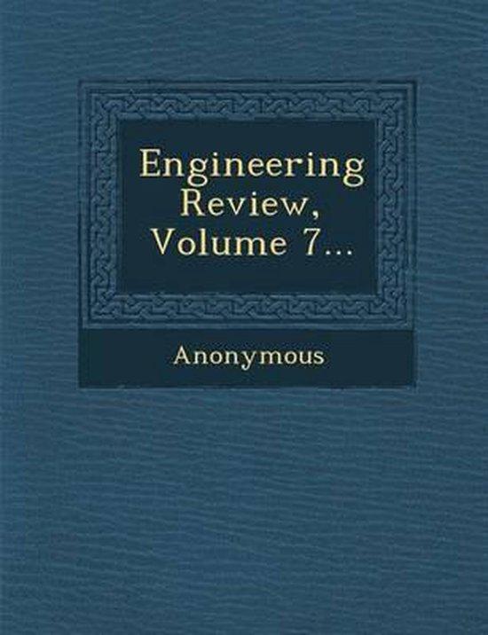 Engineering Review, Volume 7...