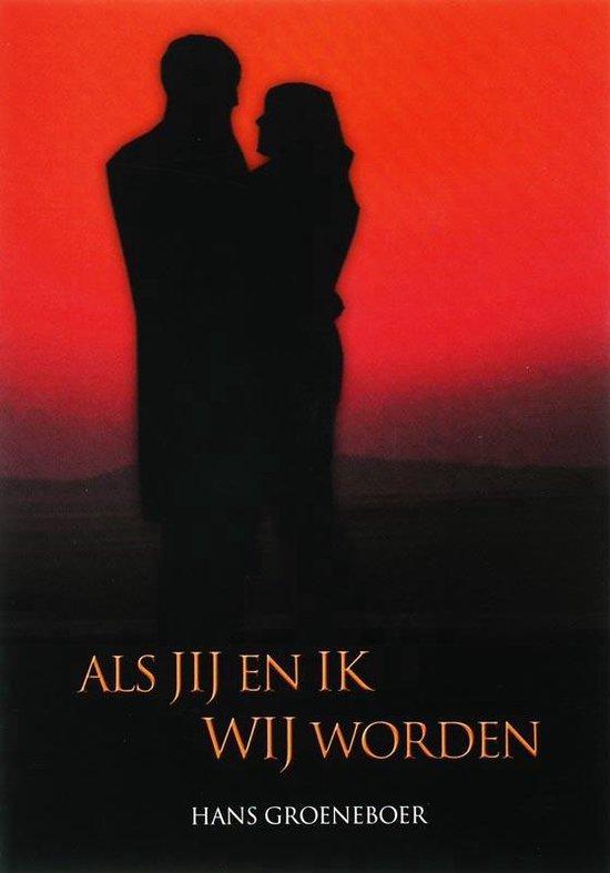 Als jij en ik wij worden - J.F.M. Groeneboer |