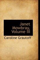 Janet Mowbray, Volume III