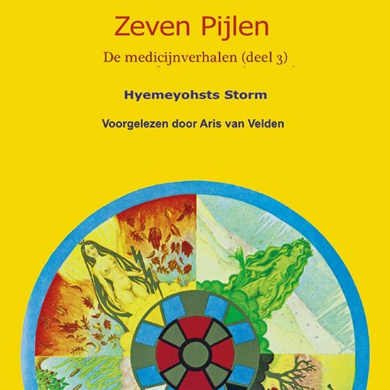 De medicijnverhalen 3 - Zeven pijlen 3 - Hyemeyohsts Storm  