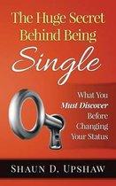 The Huge Secret Behind Being Single