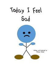 Today I Feel Sad