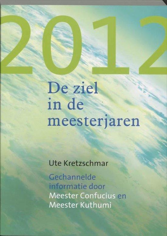 2012 - De ziel in de meesterjaren - U. Kretzschmar |